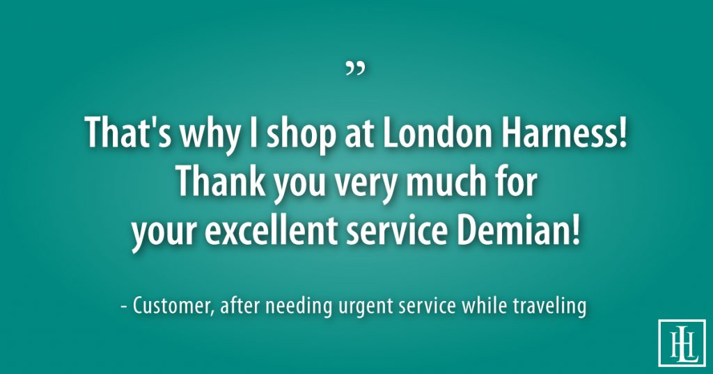 Customer testimonial on why she shops at London Harness